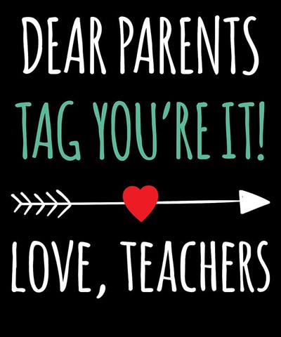 dear parents tag youre it love teachers